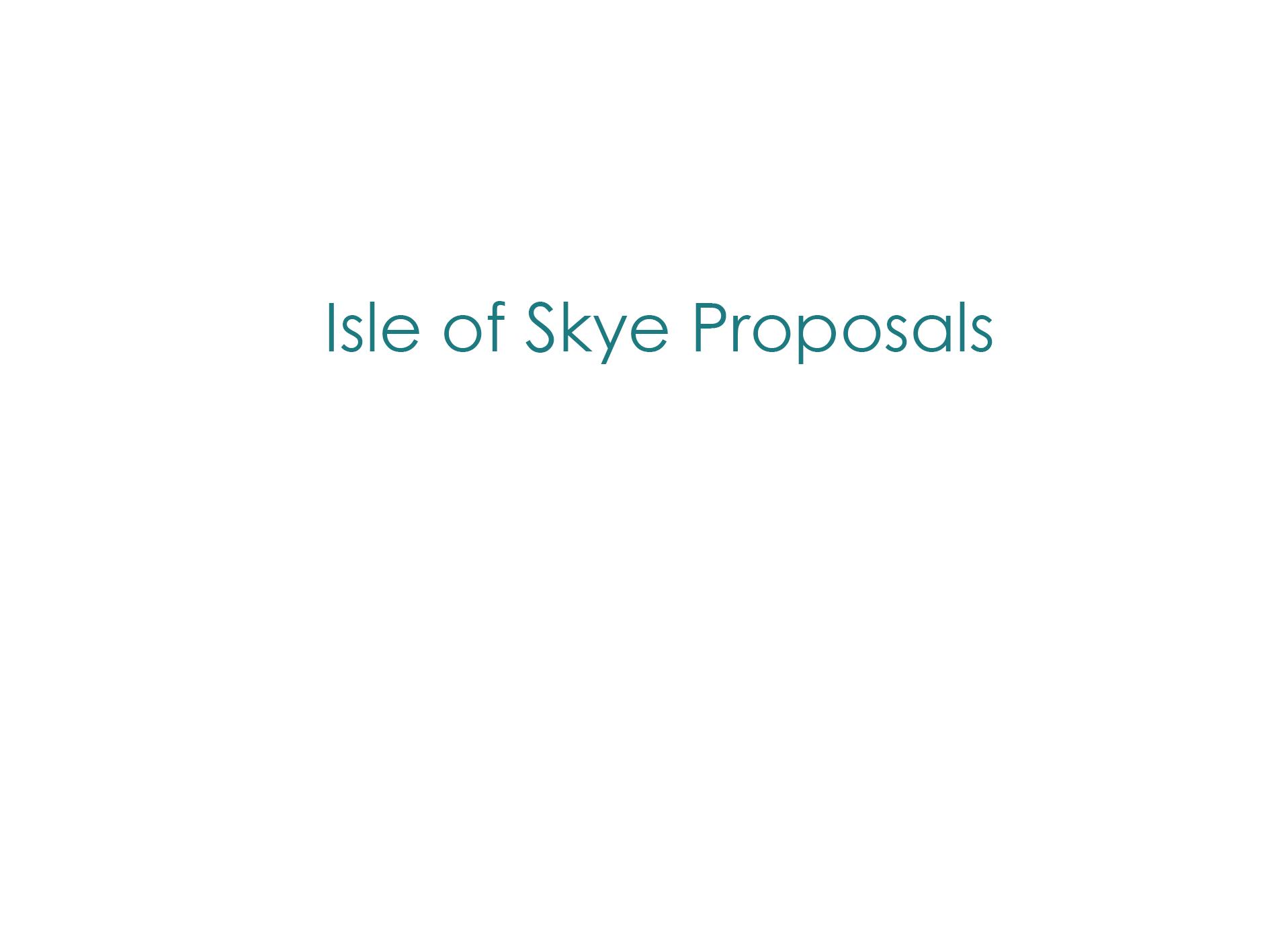 Skye Proposals